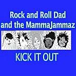 Rock & Roll Dad & The MammaJammaz Kick It Out