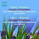 John Lanchbery Sullivan, A.: Pineapple Poll (Arr. C. Mackerras) (Excerpts) / Verdi, G.: The Lady And The Fool (Arr. C. Mackerras) (Lanchberry, Irving) (1951-1957)