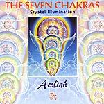 Aeoliah The Seven Chakras Crystal Illumination