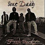 Bone Daddy Fresh Tracks