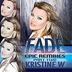 Kristine W Fade: The Epic Remixes (Part 2)