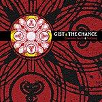 Gist Gist/The Chance