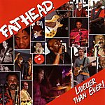 Fathead Livelier Than Ever!