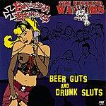 Broken Heroes Beer Guts And Drunk Sluts