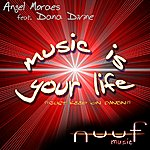 Angel Moraes Music Is Your Life
