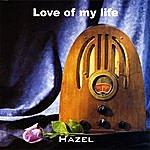 Hazel Love Of My Life