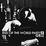 Griz End Of The World Party