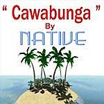Native Cawabunga