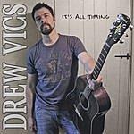 Drew Vics It's All Timing