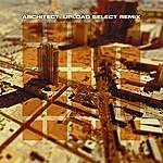 Architect Upload Select Remix