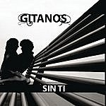The Gitanos Sin Ti