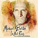Michael Bolton I'm Not Ready