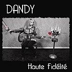 Dandy Haute Fidélité