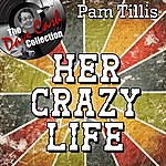 Pam Tillis Her Crazy Life - [The Dave Cash Collection]