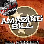 Bill Anderson Amazing Bill - [The Dave Cash Collection]