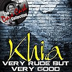 Khia Very Rude But Very Good - [The Dave Cash Collection]