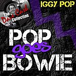 Iggy Pop Pop Goes Bowie - [The Dave Cash Collection]