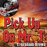 T. Graham Brown Pick Up On Mr. T - [The Dave Cash Collection]