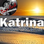 Katrina Katrina Without The Waves - [The Dave Cash Collection]