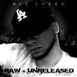 Mic Check Raw & Unreleased Part 1