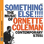 Ornette Coleman Something Else!!! The Music Of Ornette Coleman [Original Jazz Classics Remasters]