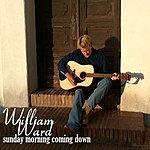 William Ward Sunday Morning Coming Down