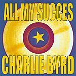 Charlie Byrd All My Succes: Charlie Byrd