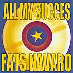 Fats Navarro All My Succes - Fats Navarro