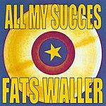 Fats Waller All My Succes - Fats Waller