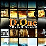 D. One Crying Shame