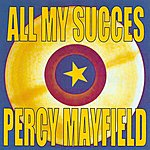 Percy Mayfield All My Succes: Percy Mayfield