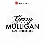 Gerry Mulligan Rare Recordings