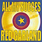 Red Garland All My Succes: Red Garland