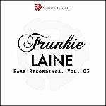 Frankie Laine Rare Recordings, Vol.3