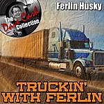 Ferlin Husky Truckin' With Ferlin - [The Dave Cash Collection]