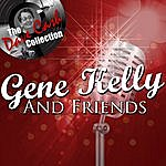 Gene Kelly Gene Kelly And Friends - [The Dave Cash Collection]