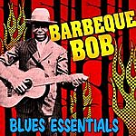 Barbecue Bob Blues Essentials