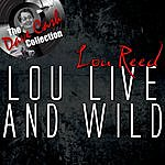 Lou Reed Lou Live And Wild - [The Dave Cash Collection]