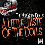 New York Dolls A Little Taste Of The Dolls (Ep) - [The Dave Cash Collection]