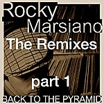 Rocky Marsiano Back To The Pyramid: The Remixes, Part. 1
