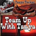 Tanya Tucker Team Up With Tanya - [The Dave Cash Collection]