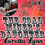 Loretta Lynn The Coal Miner's Daughter Ep - [The Dave Cash Collection]