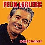 Félix Leclerc Le Petit Bonheur