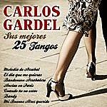 Carlos Gardel Carlos Gardel Sus 25 Mejores Tangos