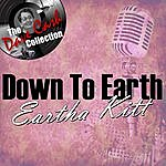Eartha Kitt Down To Earth - [The Dave Cash Collection]