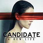 Candidate A New Life