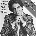 Anthony Newley Love Is A Now And Then Thing (Digitally Re-Mastered)