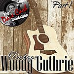Woody Guthrie Vintage Woody Part 1 - [The Dave Cash Collection]
