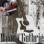 Woody Guthrie Vintage Woody Part 2 - [The Dave Cash Collection]