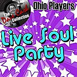 Ohio Players Live Soul Party - [The Dave Cash Collection]